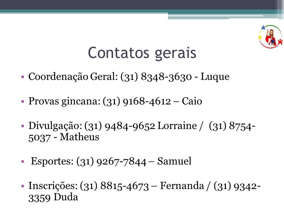 Contatos gerais Coordenação Geral: (31) 8348-3630 - Luque