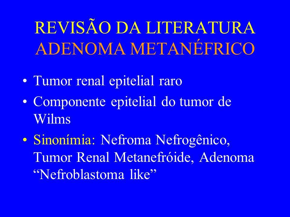 REVISÃO DA LITERATURA ADENOMA METANÉFRICO