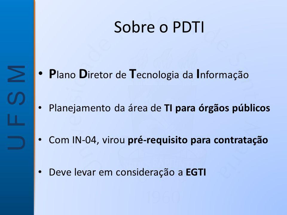 Sobre o PDTI Plano Diretor de Tecnologia da Informação