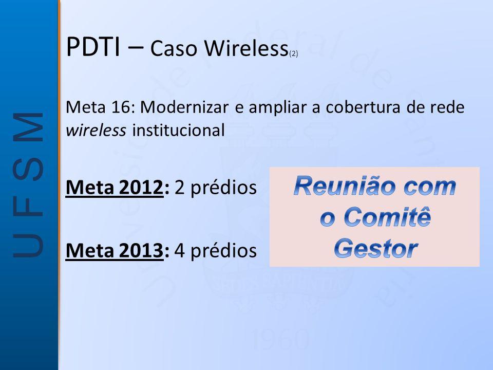 PDTI – Caso Wireless(2) Reunião com o Comitê Gestor