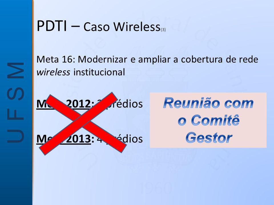PDTI – Caso Wireless(3) Reunião com o Comitê Gestor