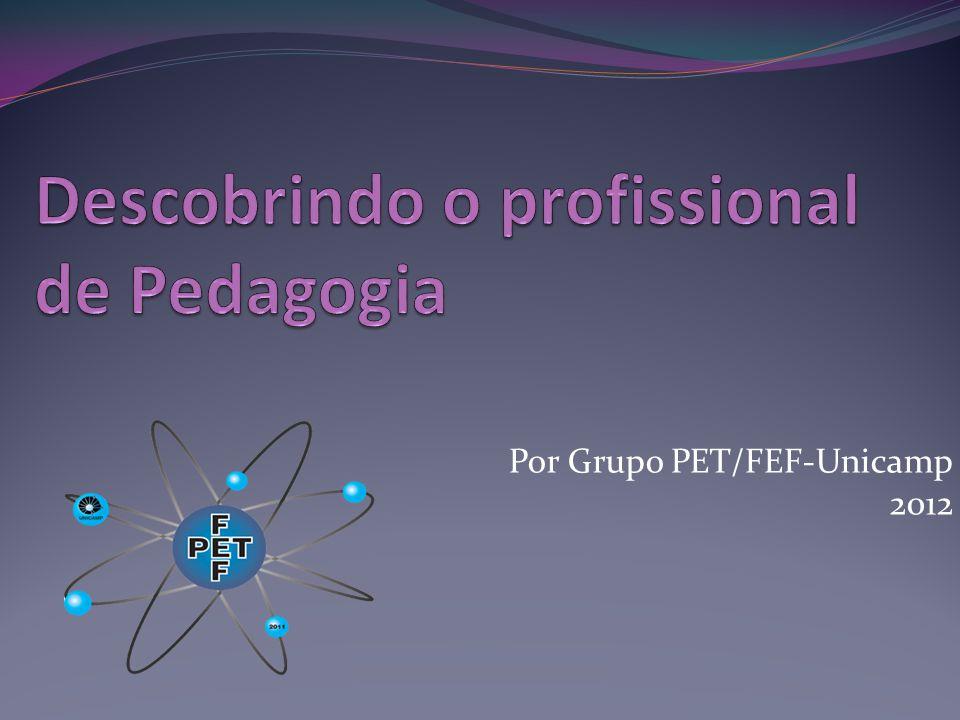 Descobrindo o profissional de Pedagogia