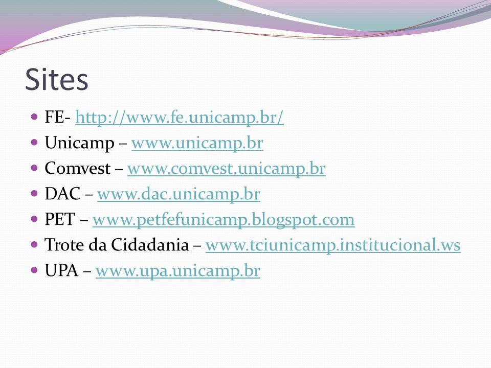 Sites FE- http://www.fe.unicamp.br/ Unicamp – www.unicamp.br