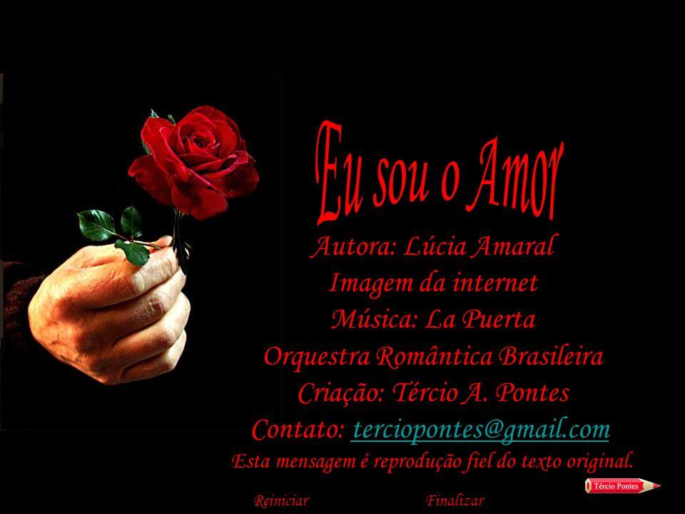 Eu sou o Amor Autora: Lúcia Amaral Imagem da internet