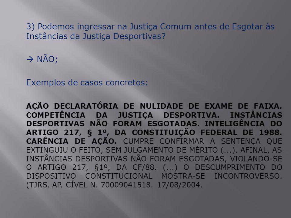 3) Podemos ingressar na Justiça Comum antes de Esgotar às Instâncias da Justiça Desportivas.