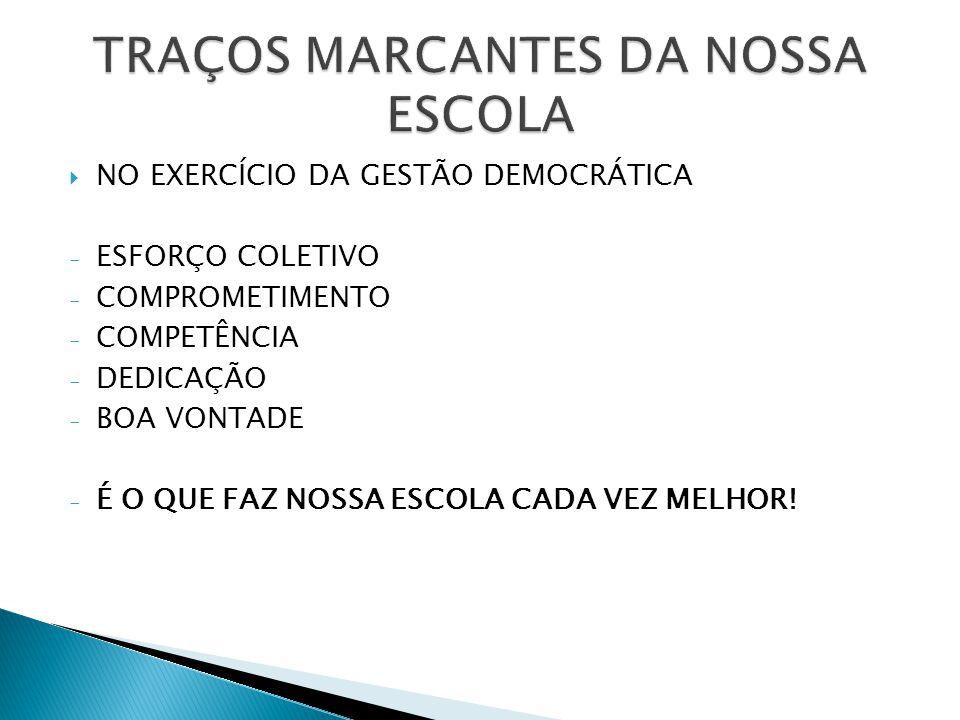TRAÇOS MARCANTES DA NOSSA ESCOLA