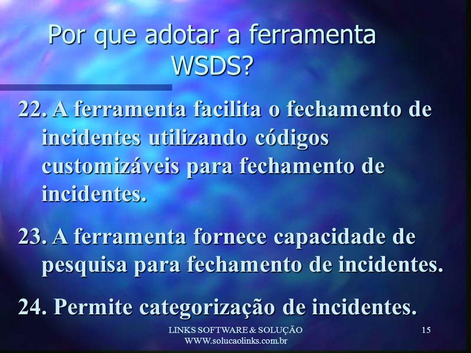 Por que adotar a ferramenta WSDS