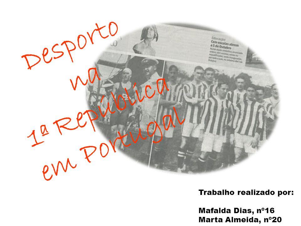 Desporto na 1ª República em Portugal Trabalho realizado por: