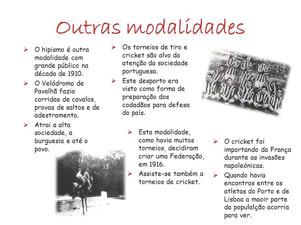 Outras modalidades Os torneios de tiro e cricket são alvo da atenção da sociedade portuguesa.