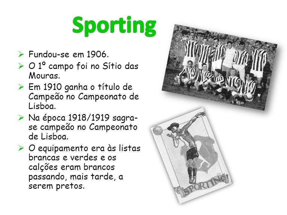 Sporting Fundou-se em 1906. O 1º campo foi no Sítio das Mouras.