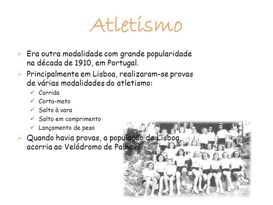 Atletismo Era outra modalidade com grande popularidade na década de 1910, em Portugal.