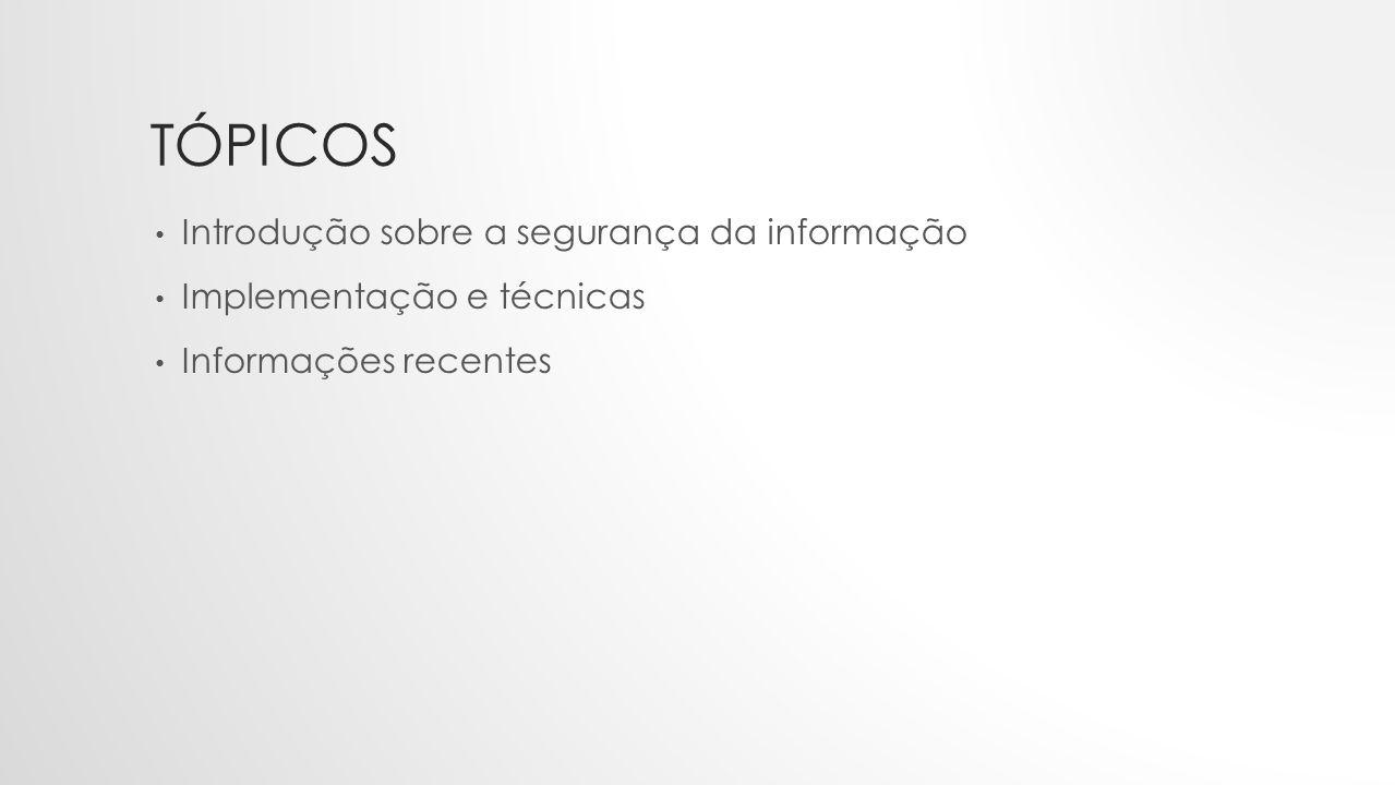 Tópicos Introdução sobre a segurança da informação