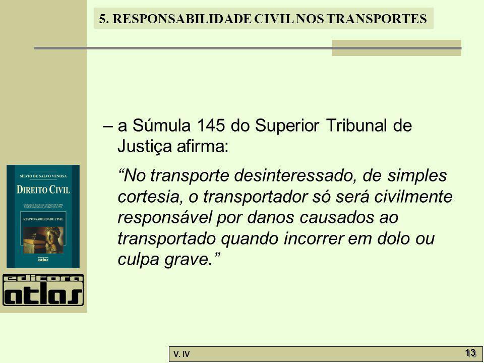 – a Súmula 145 do Superior Tribunal de Justiça afirma: