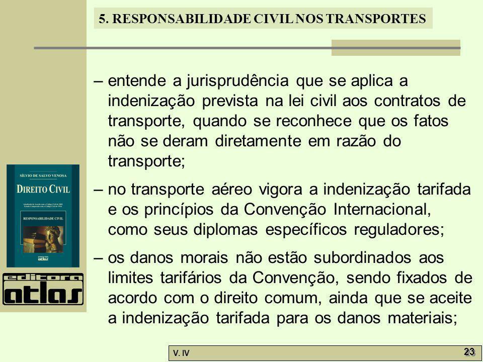 – entende a jurisprudência que se aplica a indenização prevista na lei civil aos contratos de transporte, quando se reconhece que os fatos não se deram diretamente em razão do transporte;