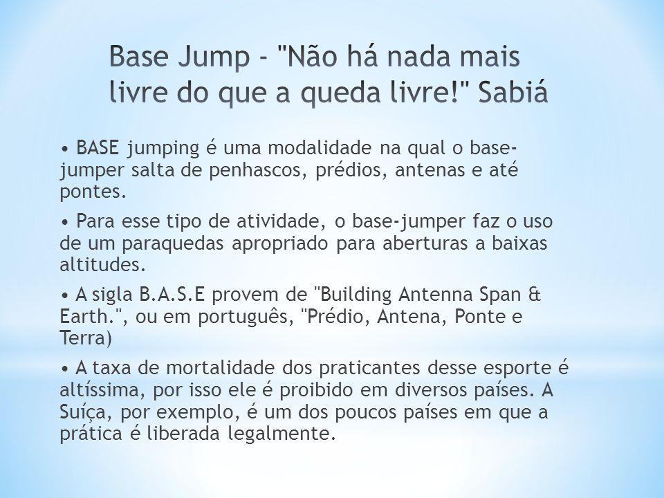 Base Jump - Não há nada mais livre do que a queda livre! Sabiá