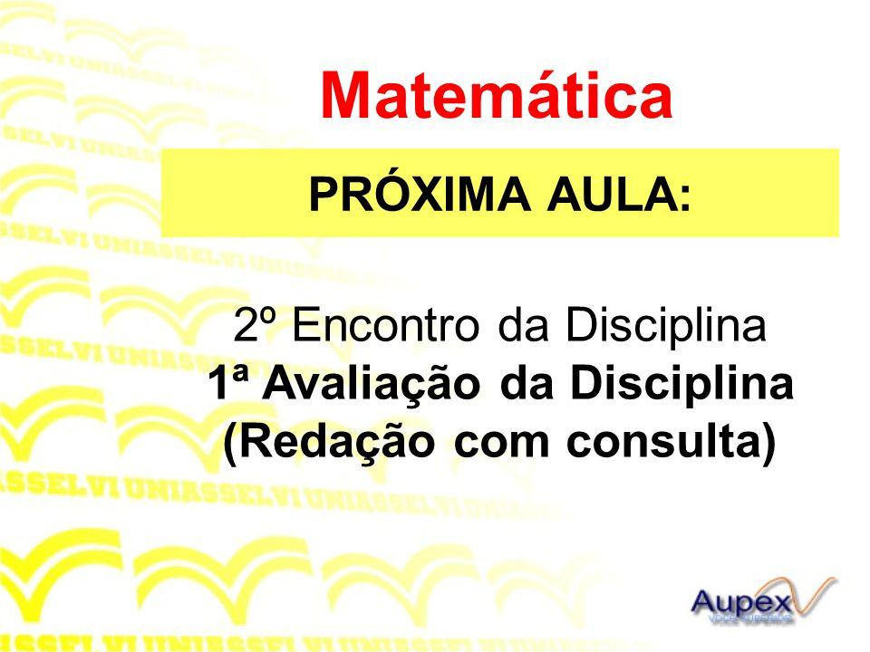 Matemática PRÓXIMA AULA: