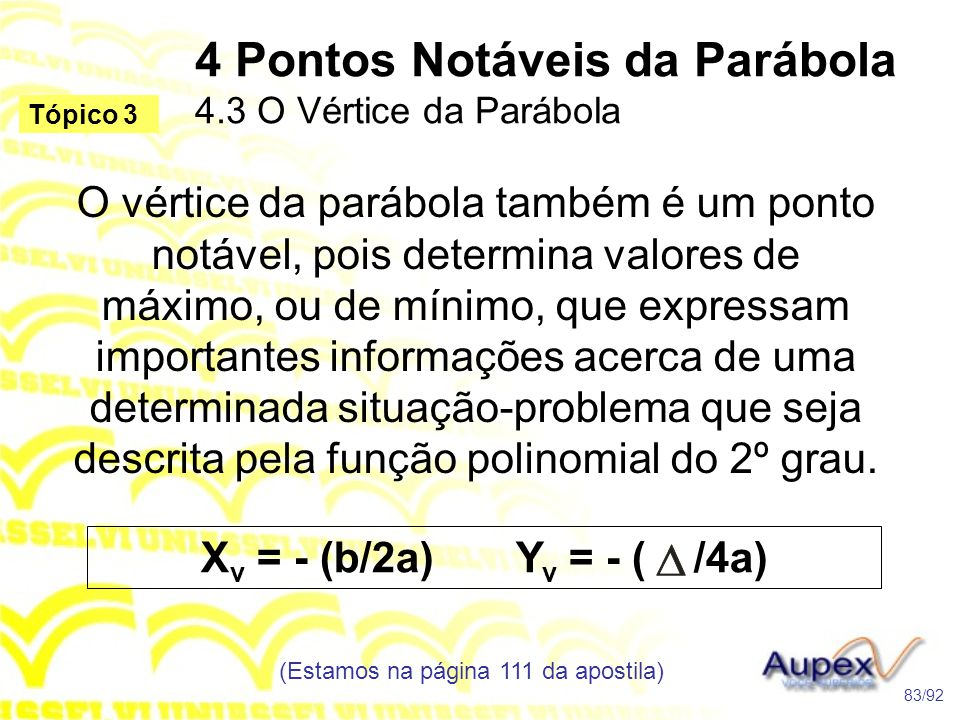 4 Pontos Notáveis da Parábola 4.3 O Vértice da Parábola
