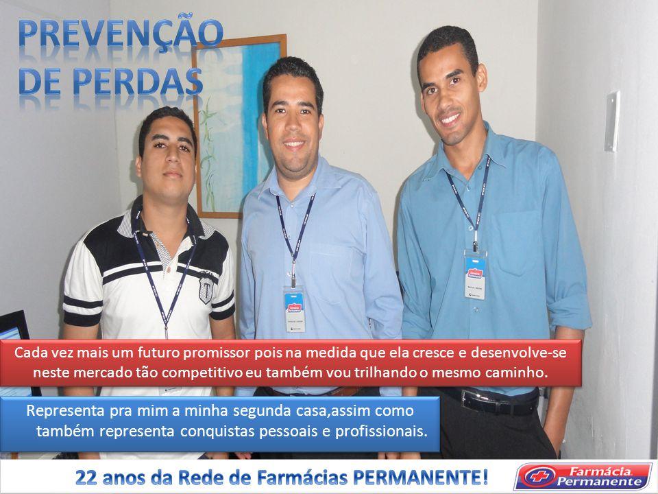 PREVENÇÃO DE PERDAS 22 anos da Rede de Farmácias PERMANENTE!