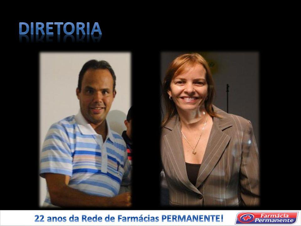 DIRETORIA 22 anos da Rede de Farmácias PERMANENTE!