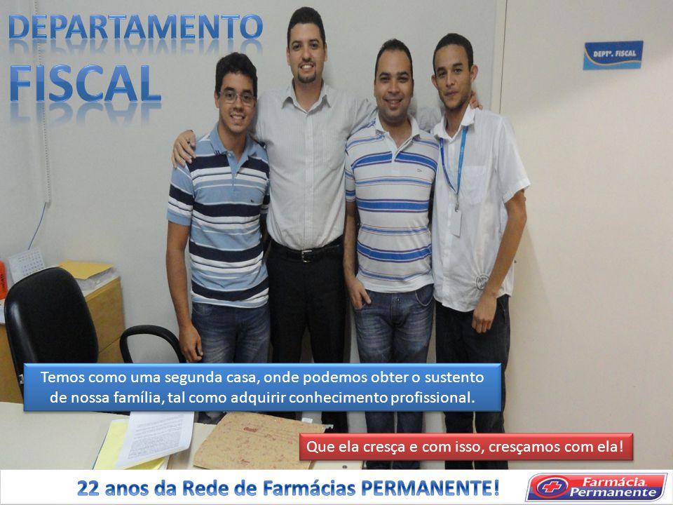 FISCAL DEPartamento 22 anos da Rede de Farmácias PERMANENTE!