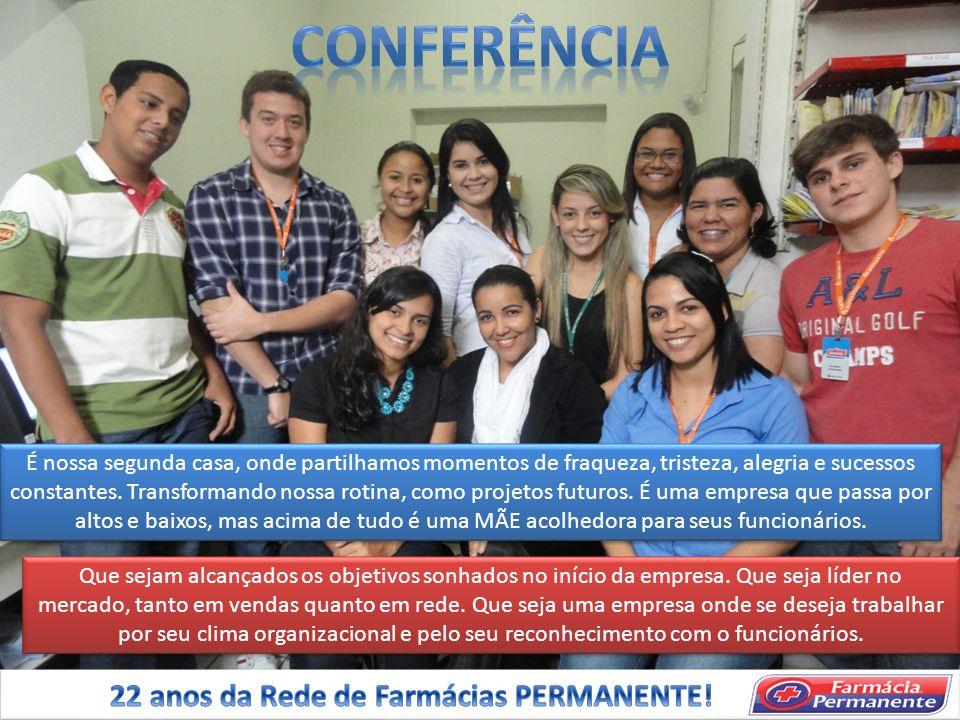 CONFERÊNCIA 22 anos da Rede de Farmácias PERMANENTE!