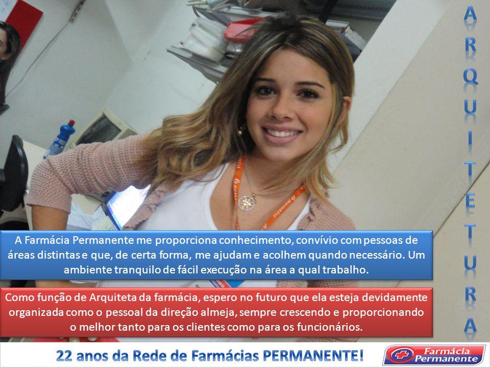 ARQUITETURA 22 anos da Rede de Farmácias PERMANENTE!