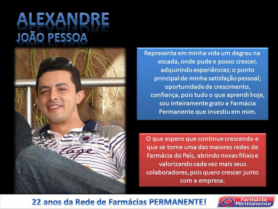 ALEXANDRE JOÃO PESSOA 22 anos da Rede de Farmácias PERMANENTE!