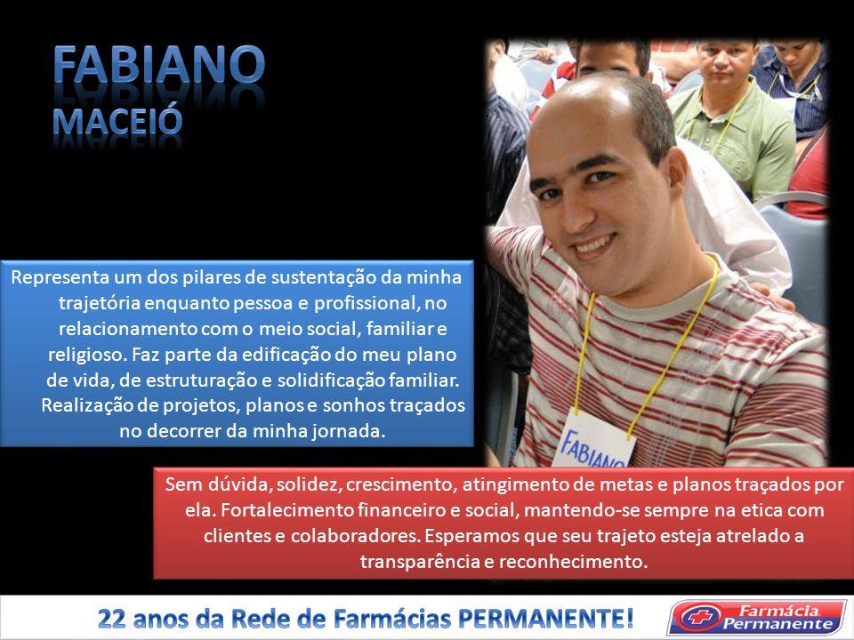 FABIANO MACEIÓ 22 anos da Rede de Farmácias PERMANENTE!