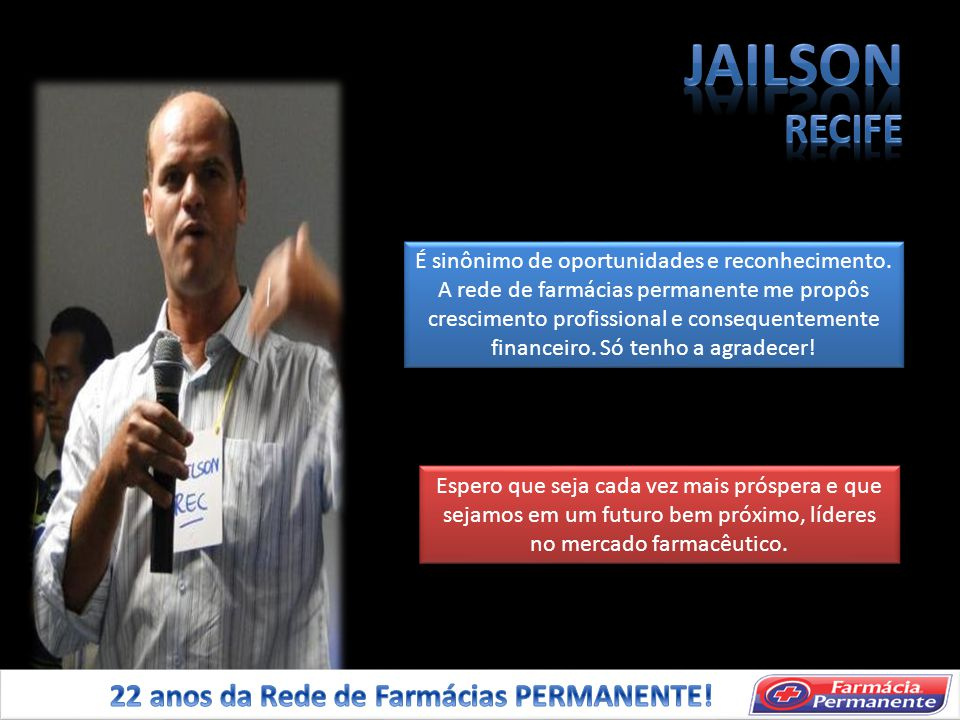 JAILSON RECIFE 22 anos da Rede de Farmácias PERMANENTE!