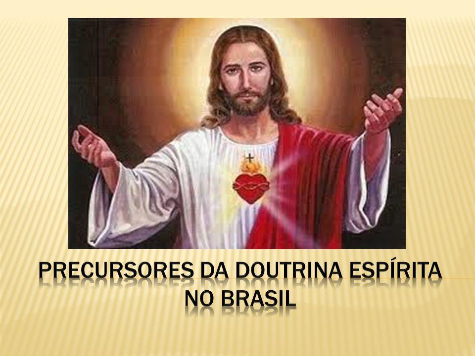 PRECURSORES DA DOUTRINA ESPÍRITA NO BRASIL
