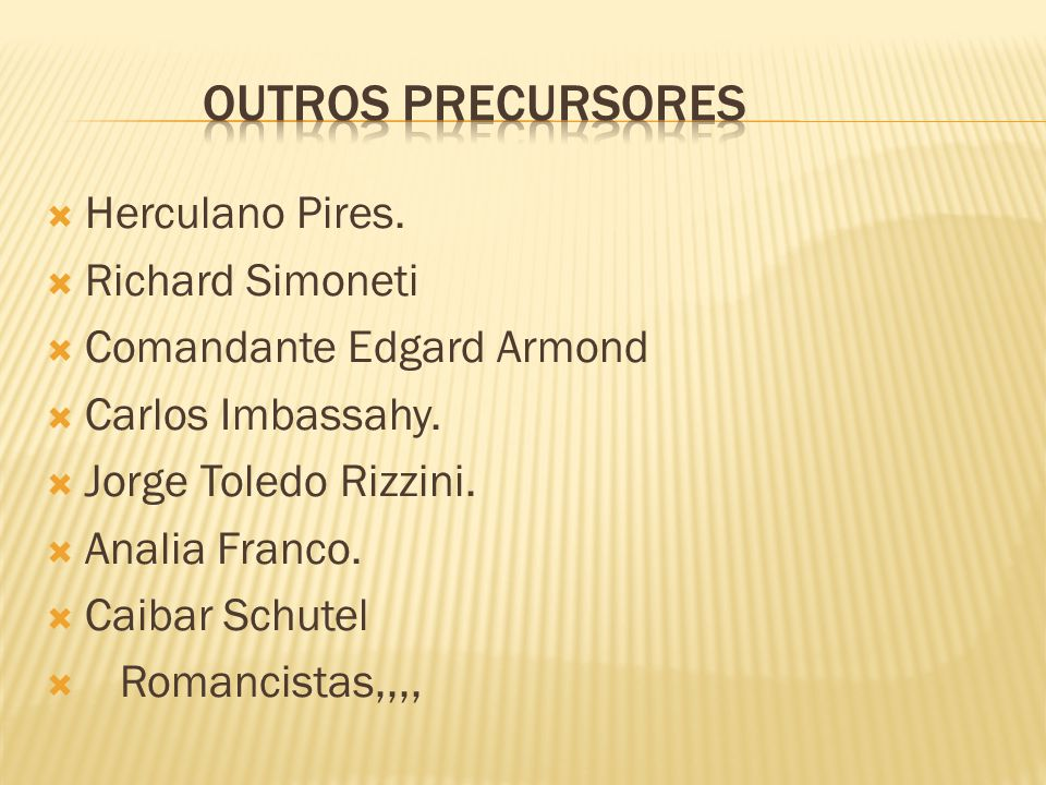 Outros precursores Herculano Pires. Richard Simoneti