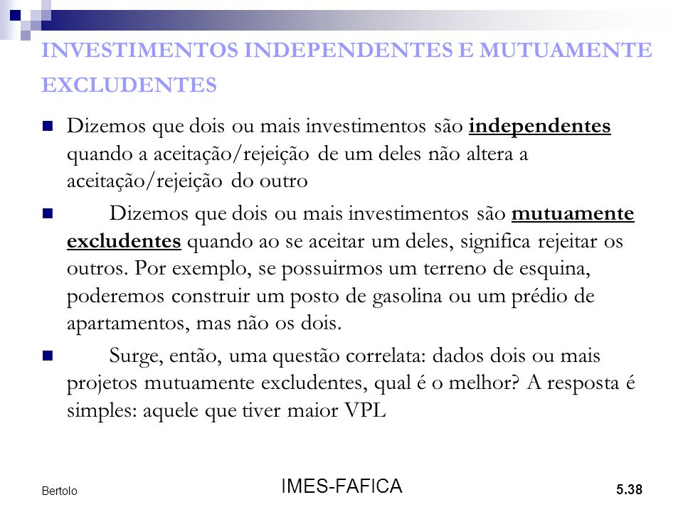 INVESTIMENTOS INDEPENDENTES E MUTUAMENTE EXCLUDENTES