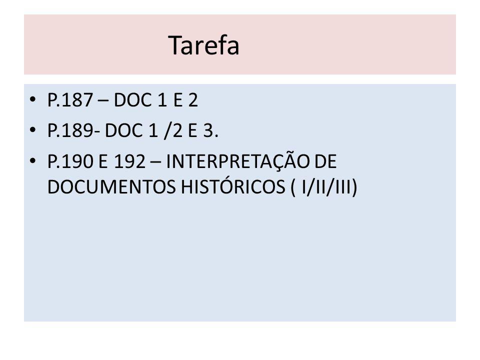 Tarefa P.187 – DOC 1 E 2. P.189- DOC 1 /2 E 3.