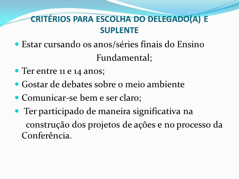 CRITÉRIOS PARA ESCOLHA DO DELEGADO(A) E SUPLENTE