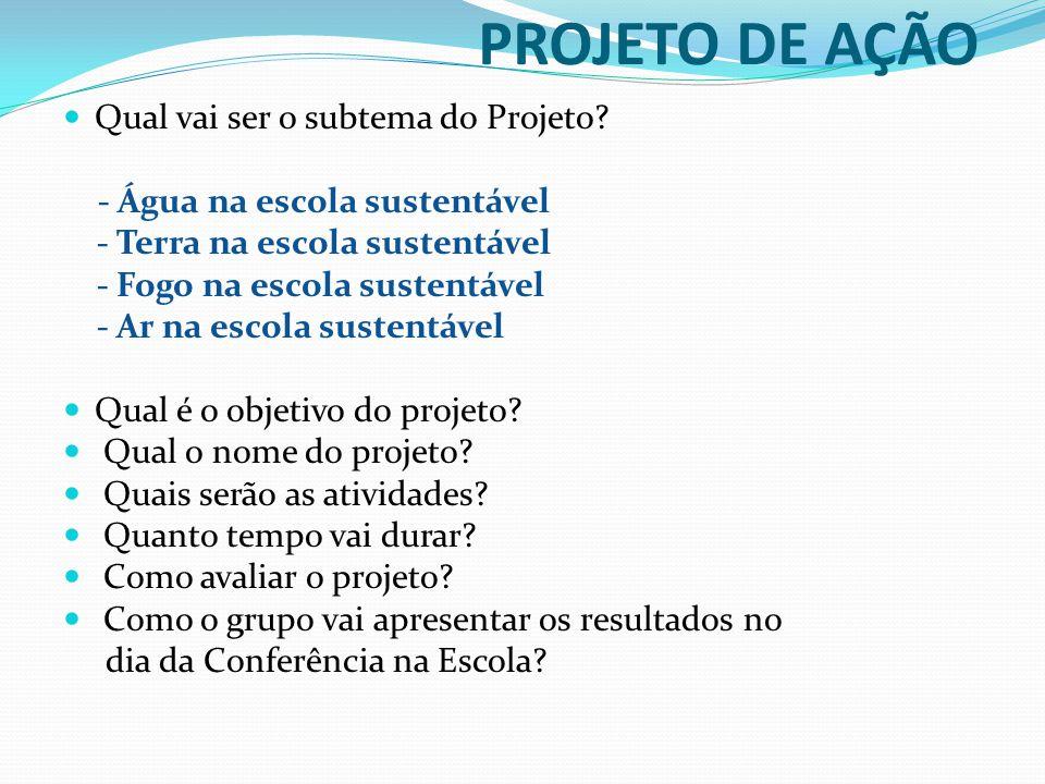 PROJETO DE AÇÃO Qual vai ser o subtema do Projeto