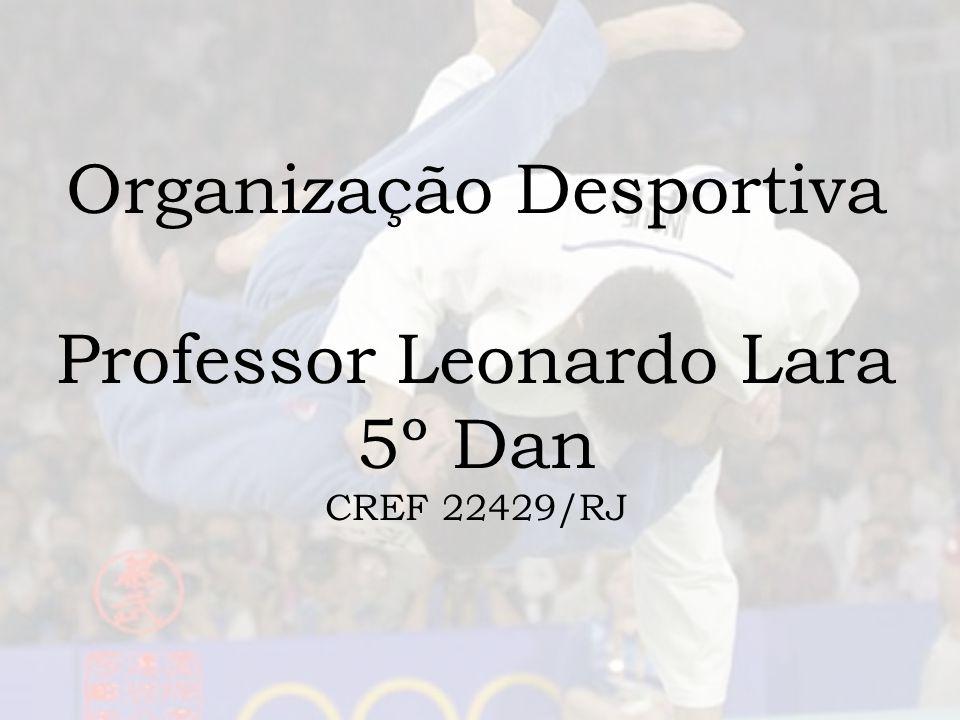 Organização Desportiva Professor Leonardo Lara 5º Dan