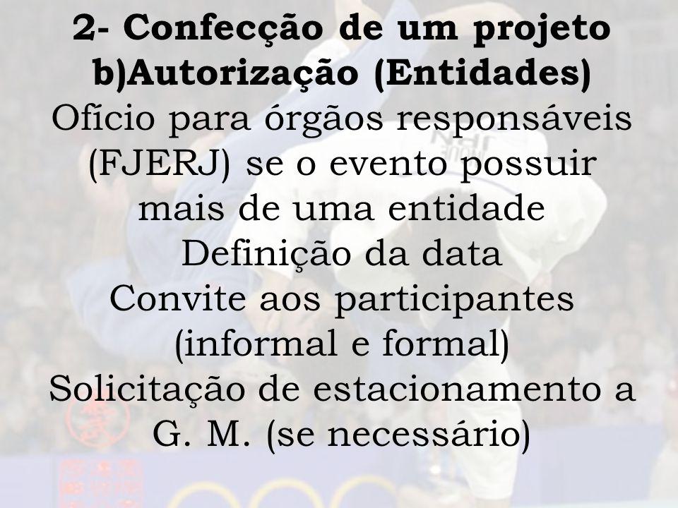 2- Confecção de um projeto b)Autorização (Entidades)