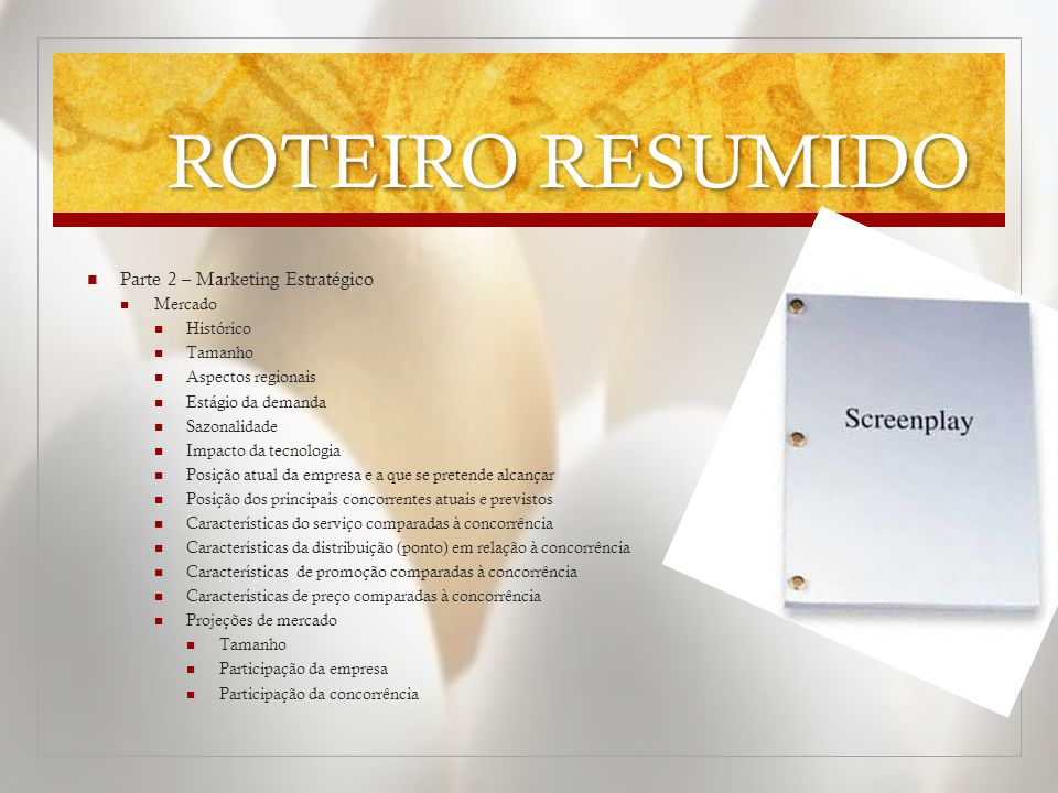 ROTEIRO RESUMIDO Parte 2 – Marketing Estratégico Mercado Histórico
