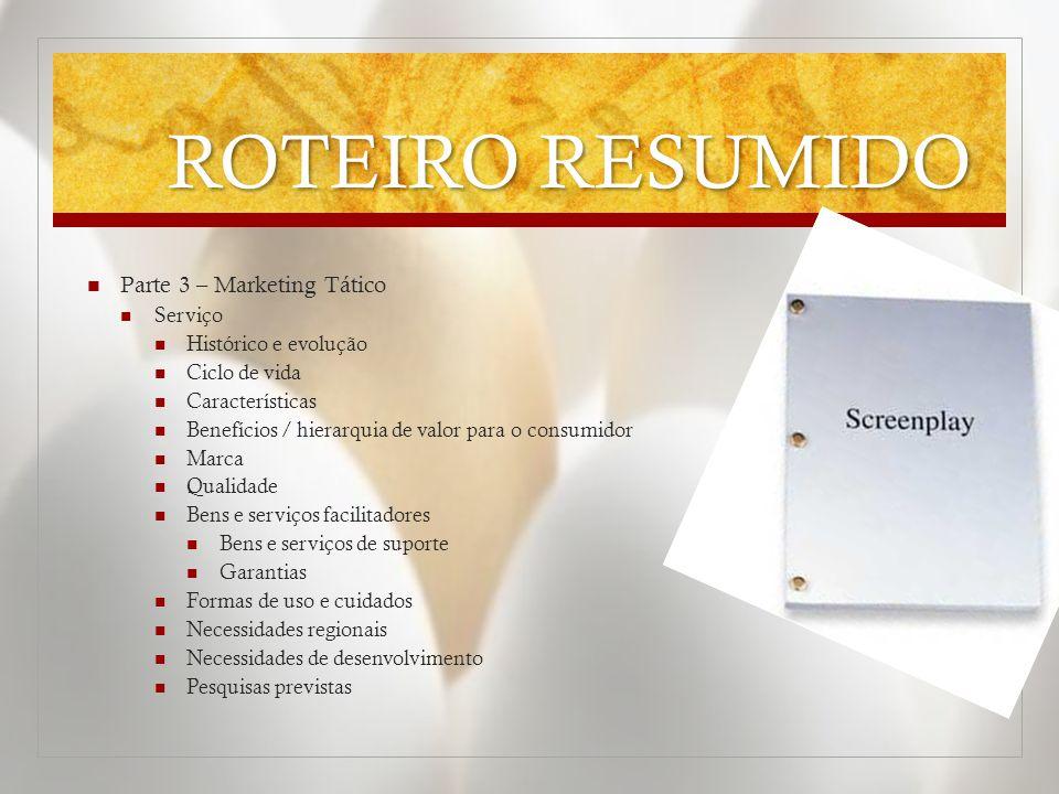 ROTEIRO RESUMIDO Parte 3 – Marketing Tático Serviço