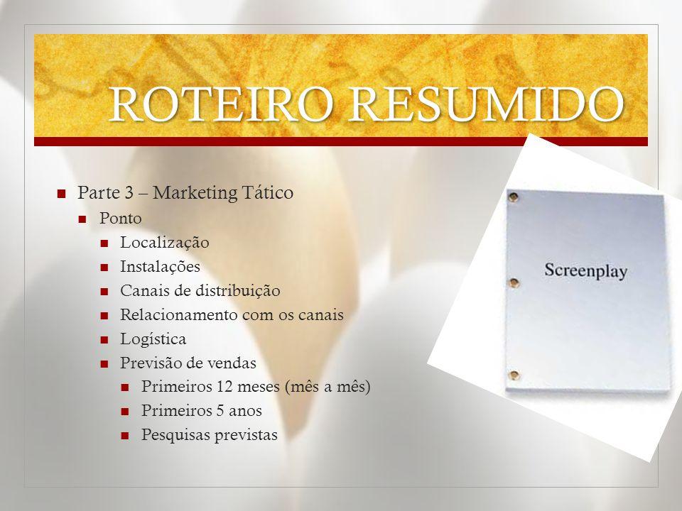 ROTEIRO RESUMIDO Parte 3 – Marketing Tático Ponto Localização