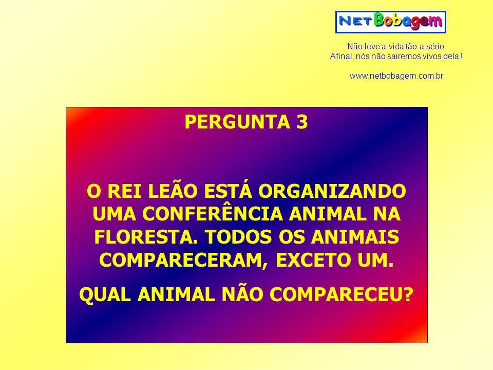 QUAL ANIMAL NÃO COMPARECEU