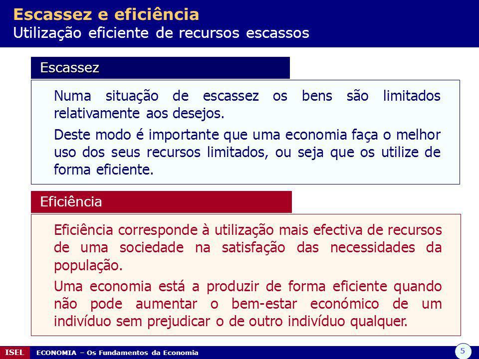 Escassez e eficiência Utilização eficiente de recursos escassos