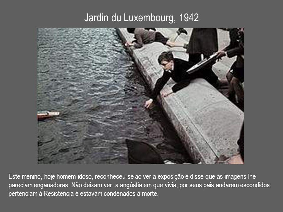 Jardin du Luxembourg, 1942 Este menino, hoje homem idoso, reconheceu-se ao ver a exposição e disse que as imagens lhe.