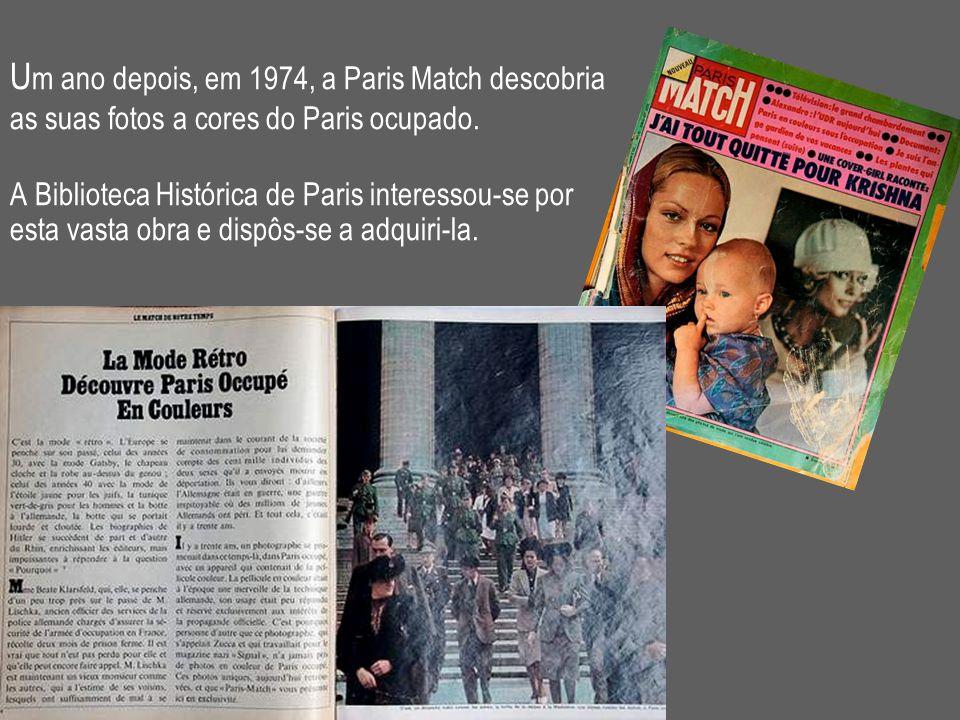 Um ano depois, em 1974, a Paris Match descobria as suas fotos a cores do Paris ocupado.