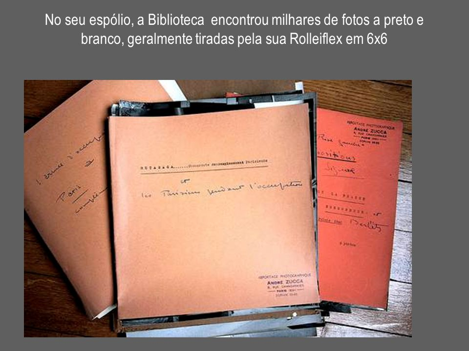 No seu espólio, a Biblioteca encontrou milhares de fotos a preto e branco, geralmente tiradas pela sua Rolleiflex em 6x6