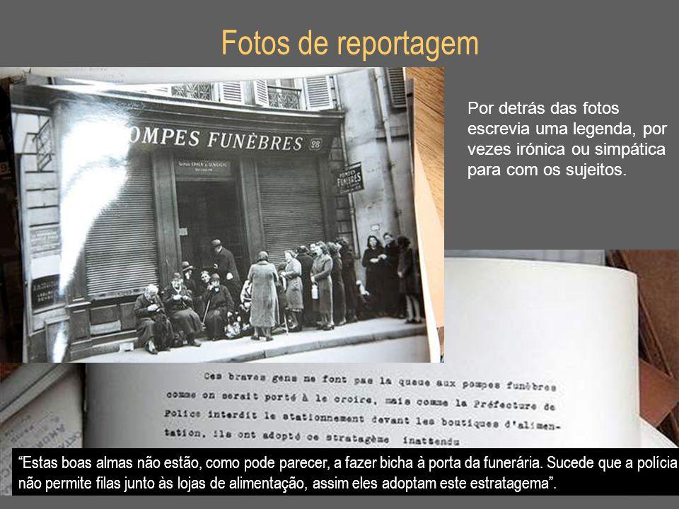 Fotos de reportagem Por detrás das fotos escrevia uma legenda, por