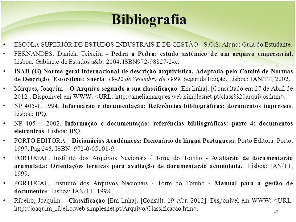 Bibliografia ESCOLA SUPERIOR DE ESTUDOS INDUSTRAIS E DE GESTÃO - S.O.S. Aluno: Guia do Estudante.