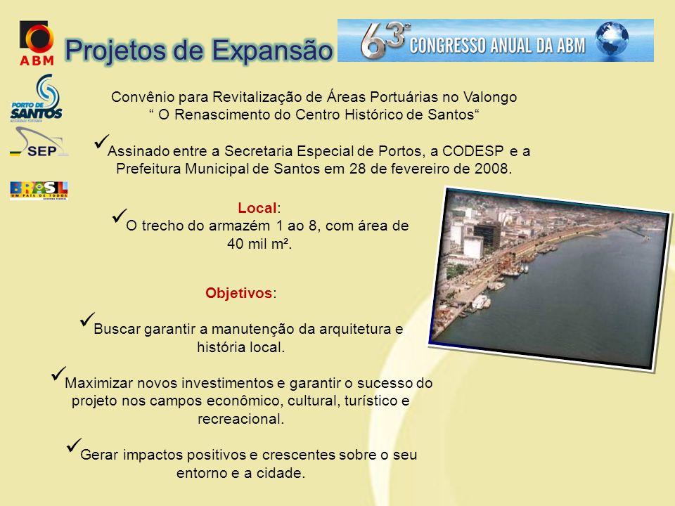 Projetos de Expansão Convênio para Revitalização de Áreas Portuárias no Valongo. O Renascimento do Centro Histórico de Santos
