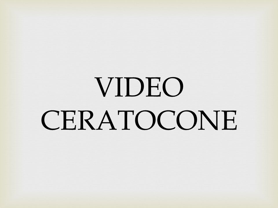 VIDEO CERATOCONE