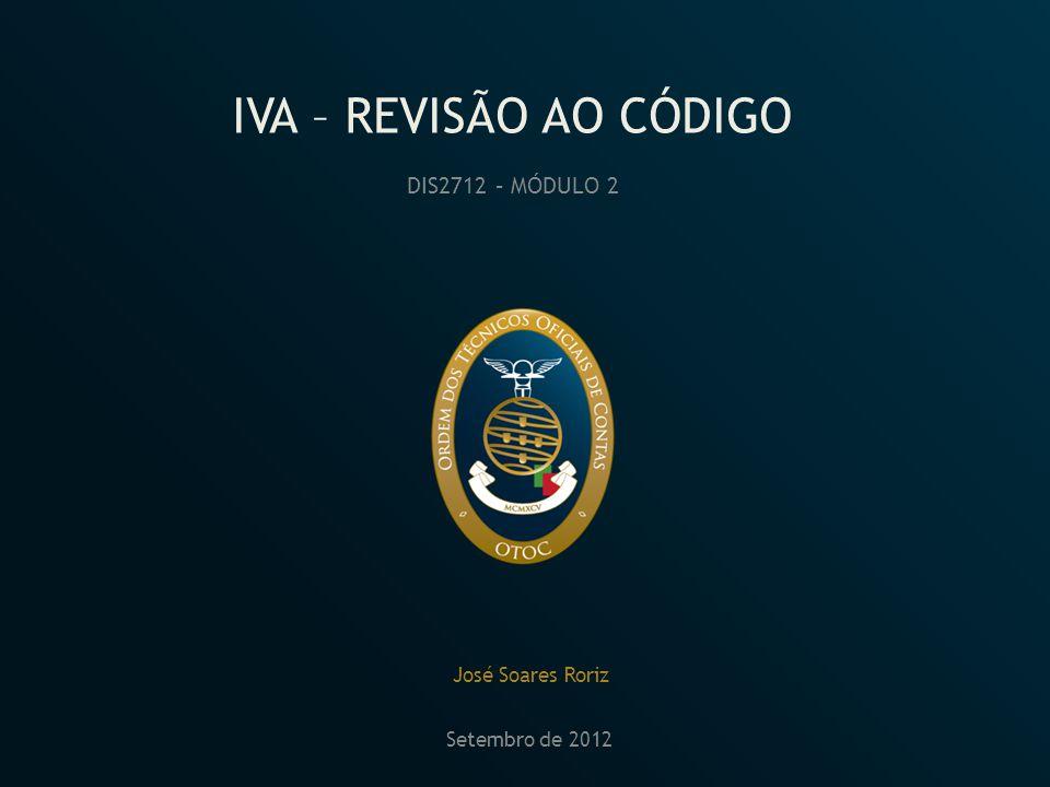 IVA – REVISÃO AO CÓDIGO DIS2712 – MÓDULO 2 José Soares Roriz